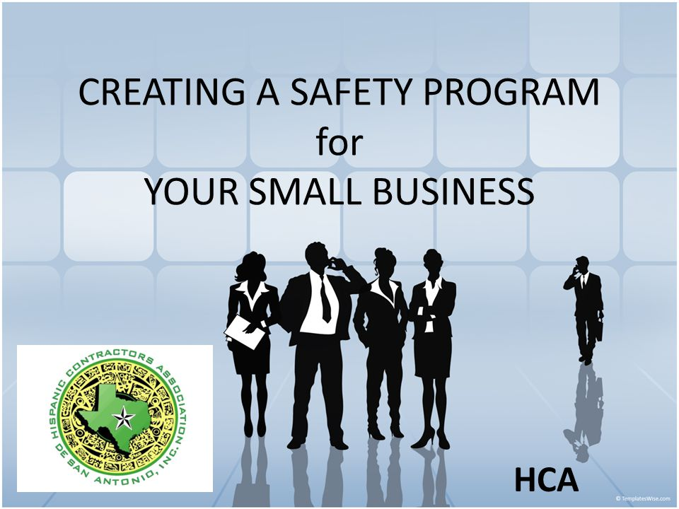 CREATING A SAFETY PROGRAM for YOUR SMALL BUSINESS HCA