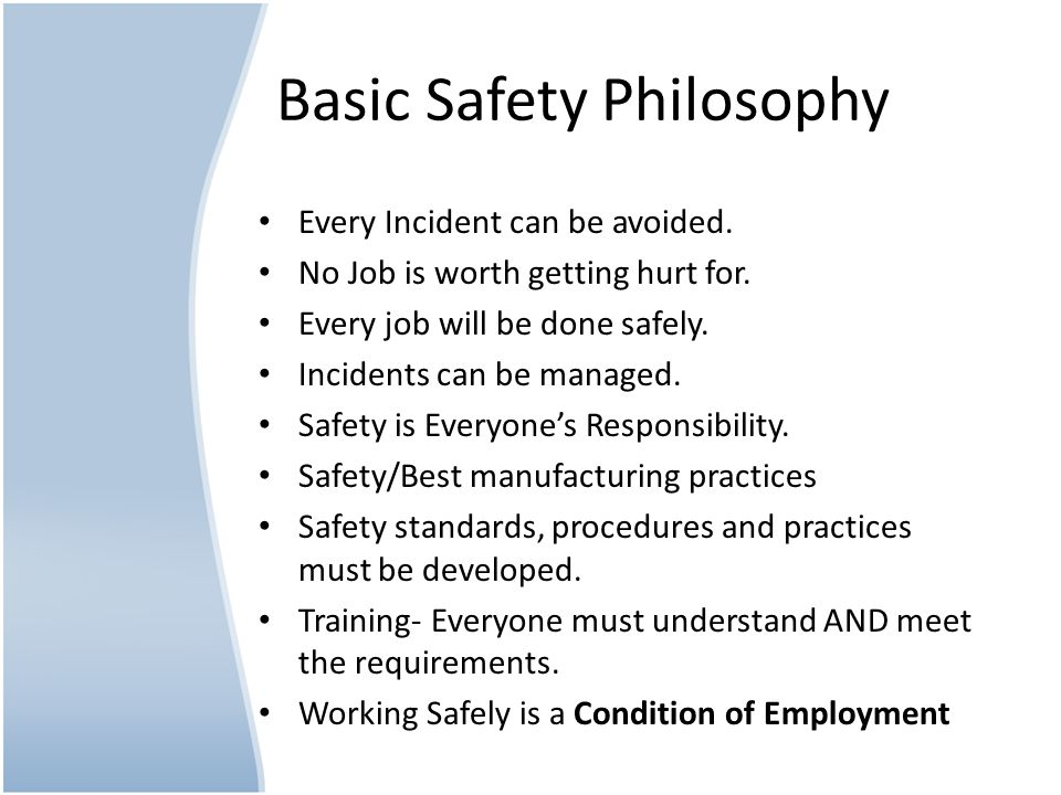 Basic Safety Philosophy Every Incident can be avoided.