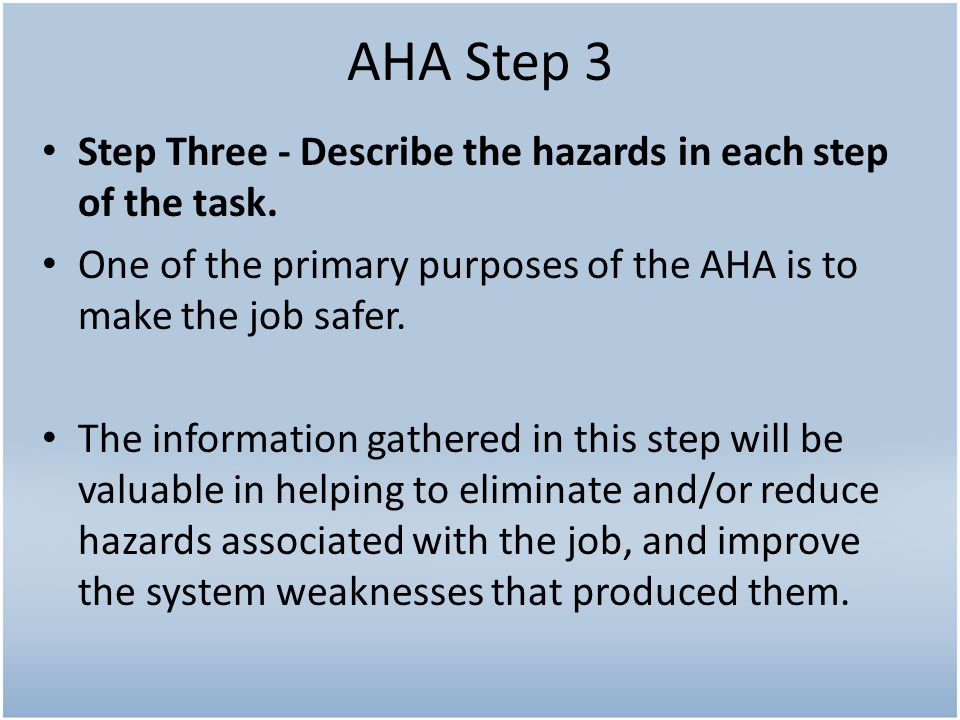 AHA Step 3 Step Three - Describe the hazards in each step of the task.