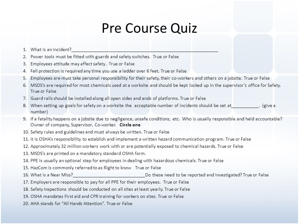 Pre Course Quiz 1.What is an incident?___________________________________________________________ 2.Power tools must be fitted with guards and safety switches.