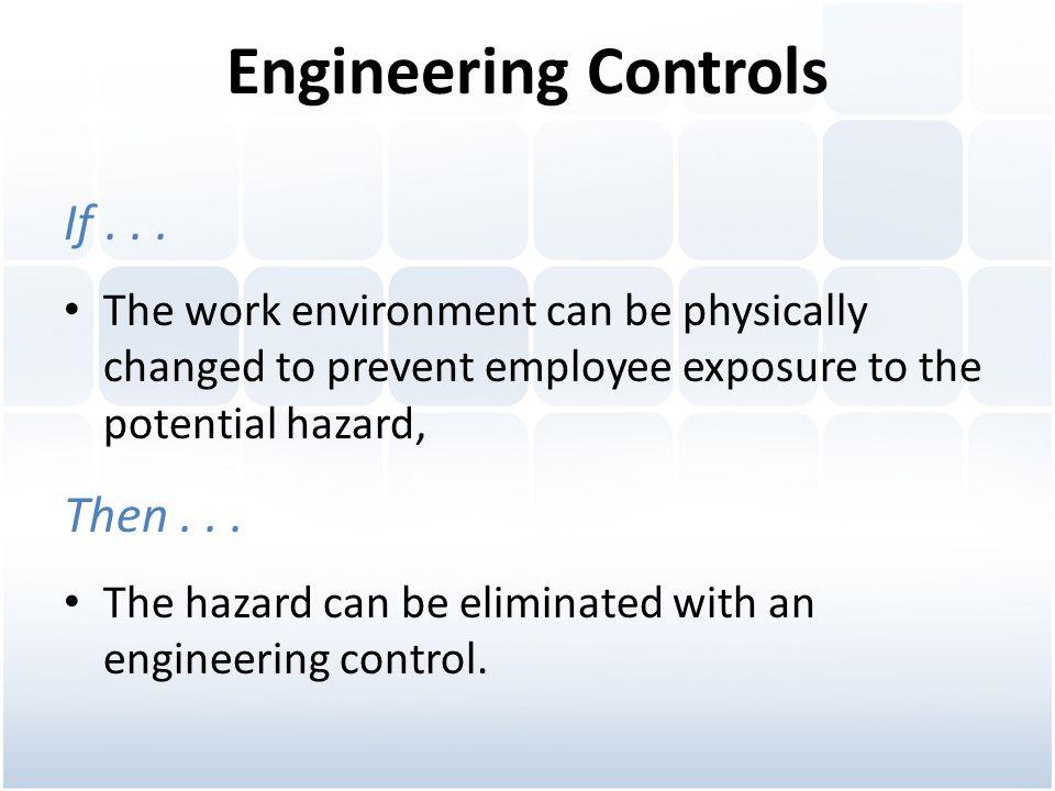 Engineering Controls If...