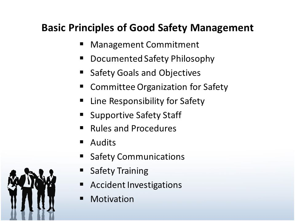 Basic Principles of Good Safety Management Management Commitment Documented Safety Philosophy Safety Goals and Objectives Committee Organization for S