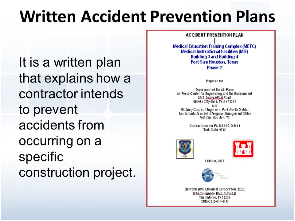 Written Accident Prevention Plans It is a written plan that explains how a contractor intends to prevent accidents from occurring on a specific constr