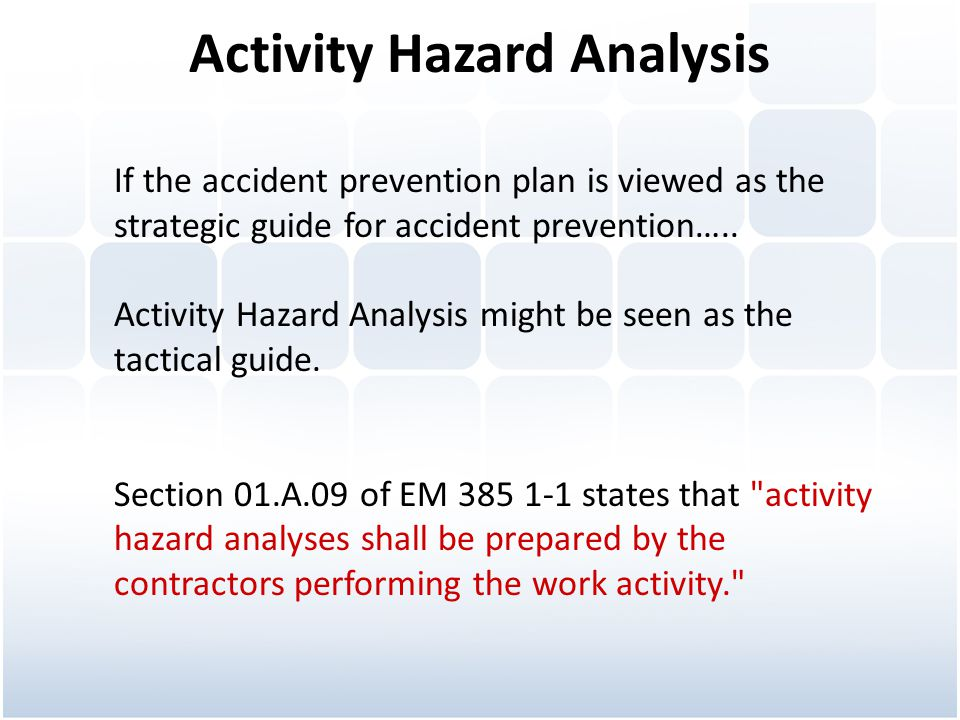 Activity Hazard Analysis If the accident prevention plan is viewed as the strategic guide for accident prevention…..