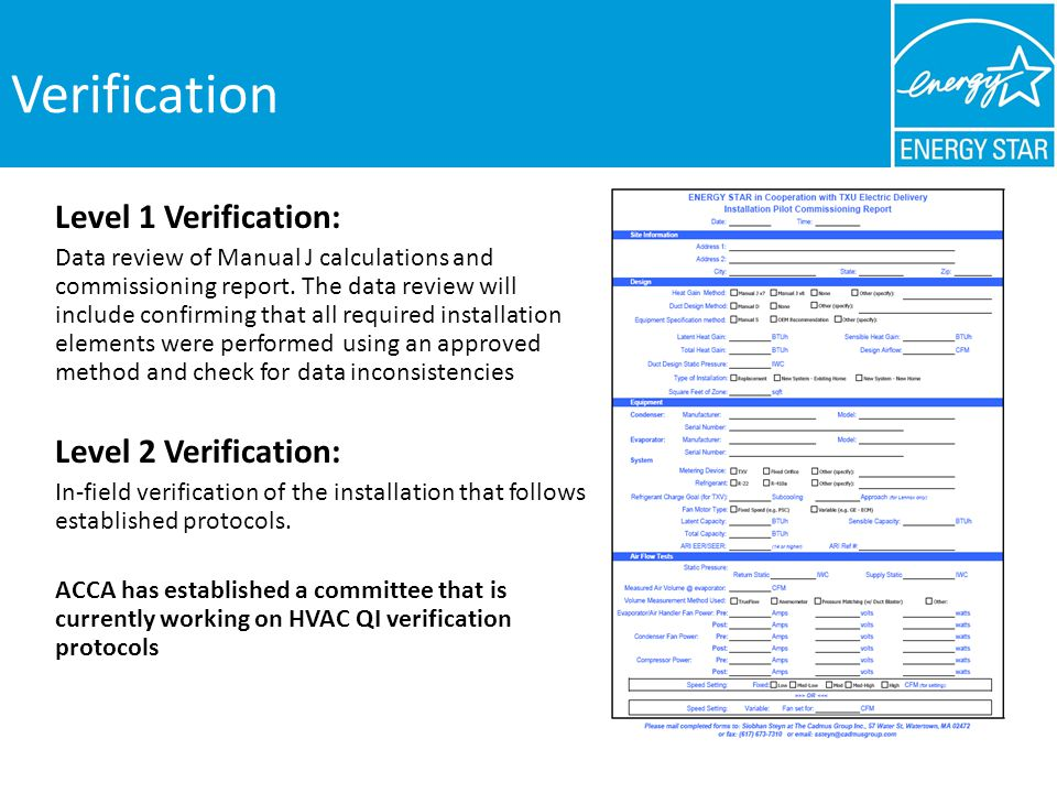 Verification Level 1 Verification: Data review of Manual J calculations and commissioning report.