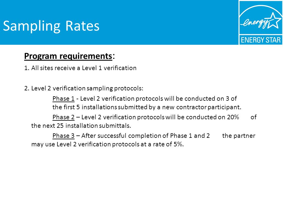 Sampling Rates Program requirements : 1. All sites receive a Level 1 verification 2.