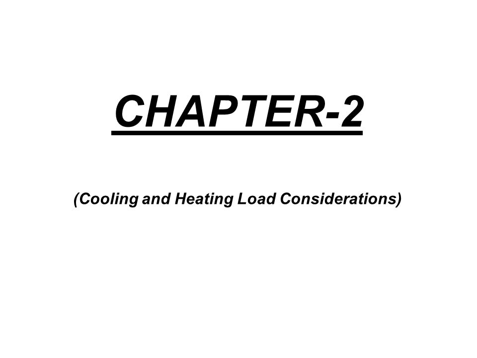 CHAPTER-2 (Cooling and Heating Load Considerations)
