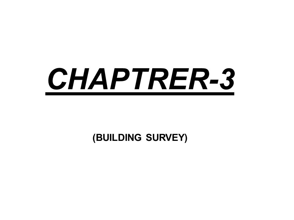 CHAPTRER-3 (BUILDING SURVEY)