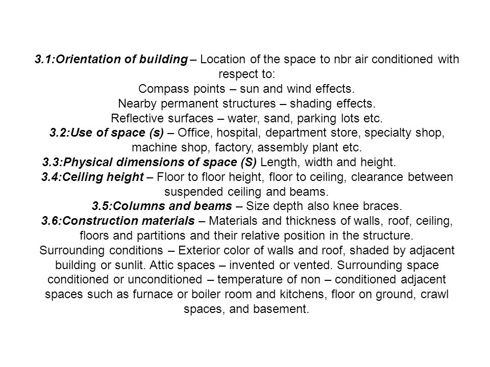 3.1:Orientation of building – Location of the space to nbr air conditioned with respect to: Compass points – sun and wind effects. Nearby permanent st