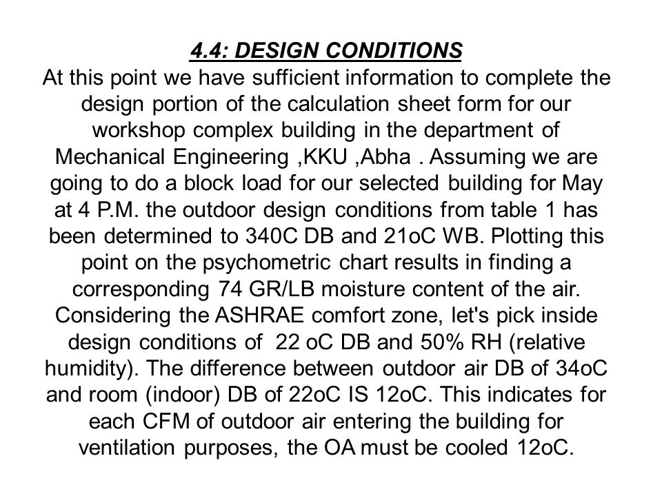 4.4: DESIGN CONDITIONS At this point we have sufficient information to complete the design portion of the calculation sheet form for our workshop comp