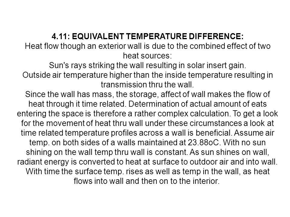 4.11: EQUIVALENT TEMPERATURE DIFFERENCE: Heat flow though an exterior wall is due to the combined effect of two heat sources: Sun's rays striking the
