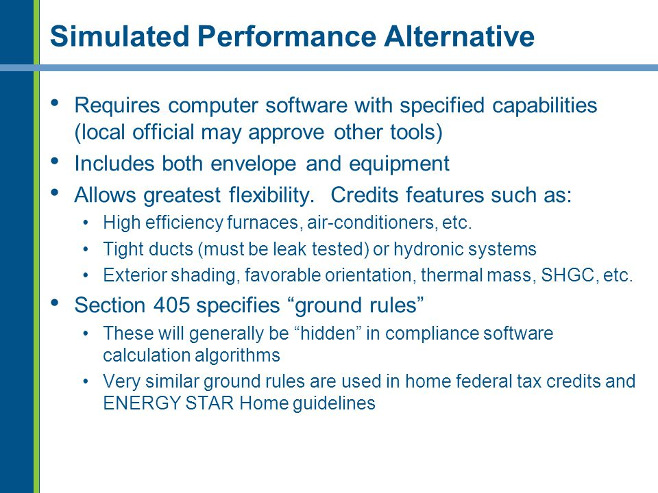 Simulated Performance Alternative Requires computer software with specified capabilities (local official may approve other tools) Includes both envelo