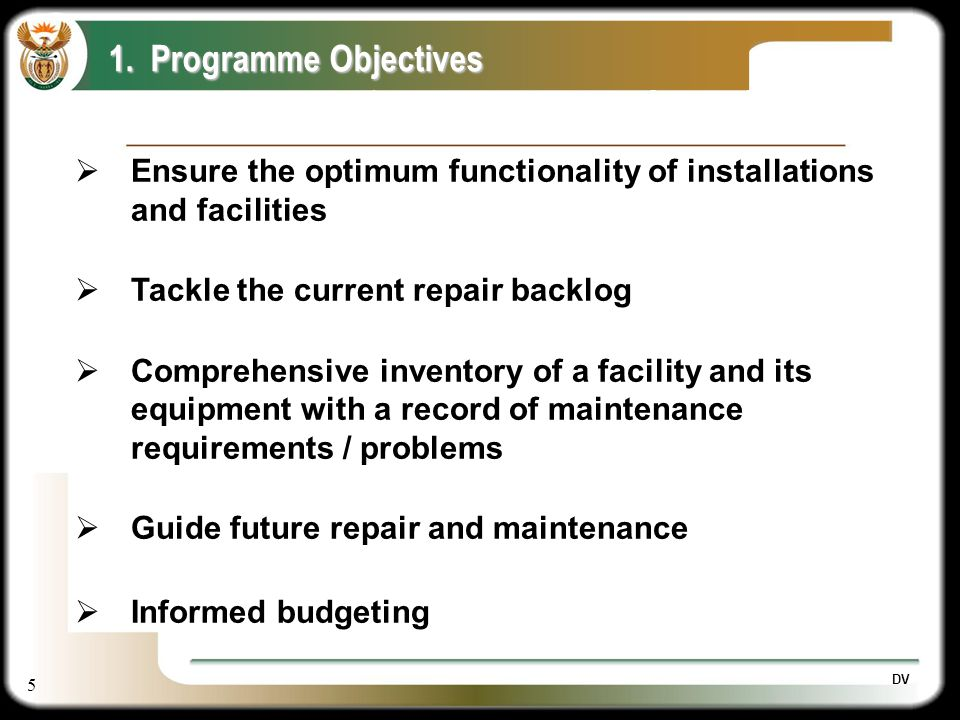 5 1. Programme Objectives DV Ensure the optimum functionality of installations and facilities Tackle the current repair backlog Comprehensive inventor