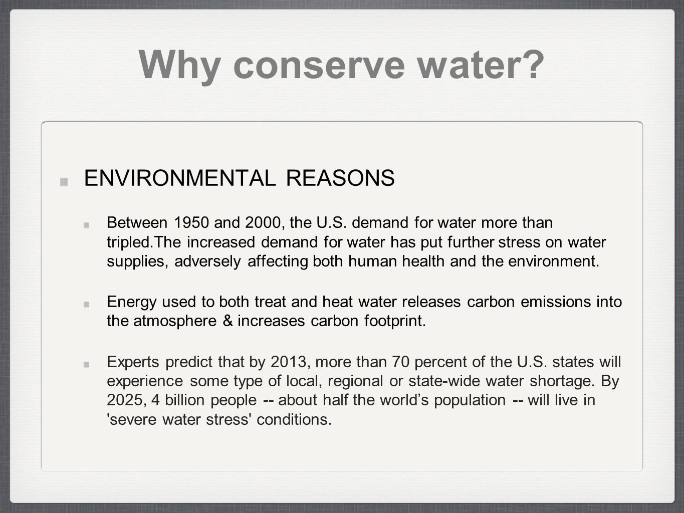 Why conserve water. ENVIRONMENTAL REASONS Between 1950 and 2000, the U.S.