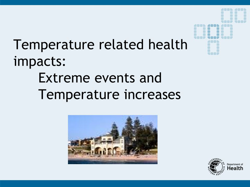 Temperature related health impacts: Extreme events and Temperature increases
