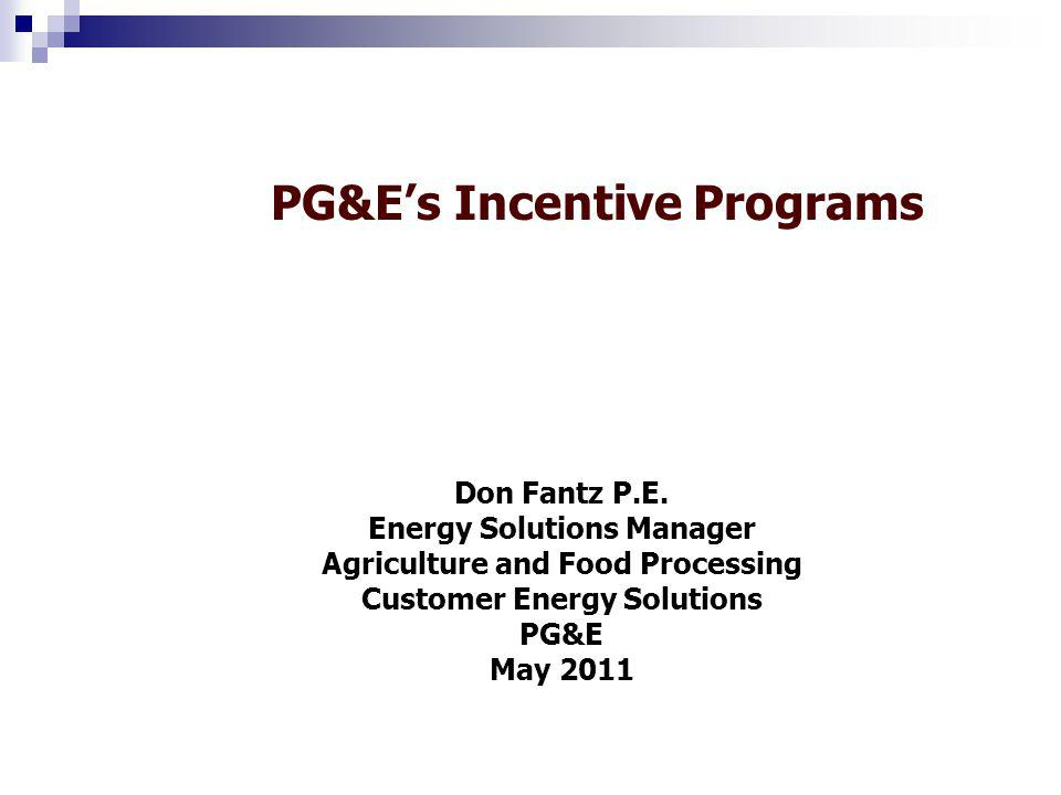 PG&Es Incentive Programs Don Fantz P.E.