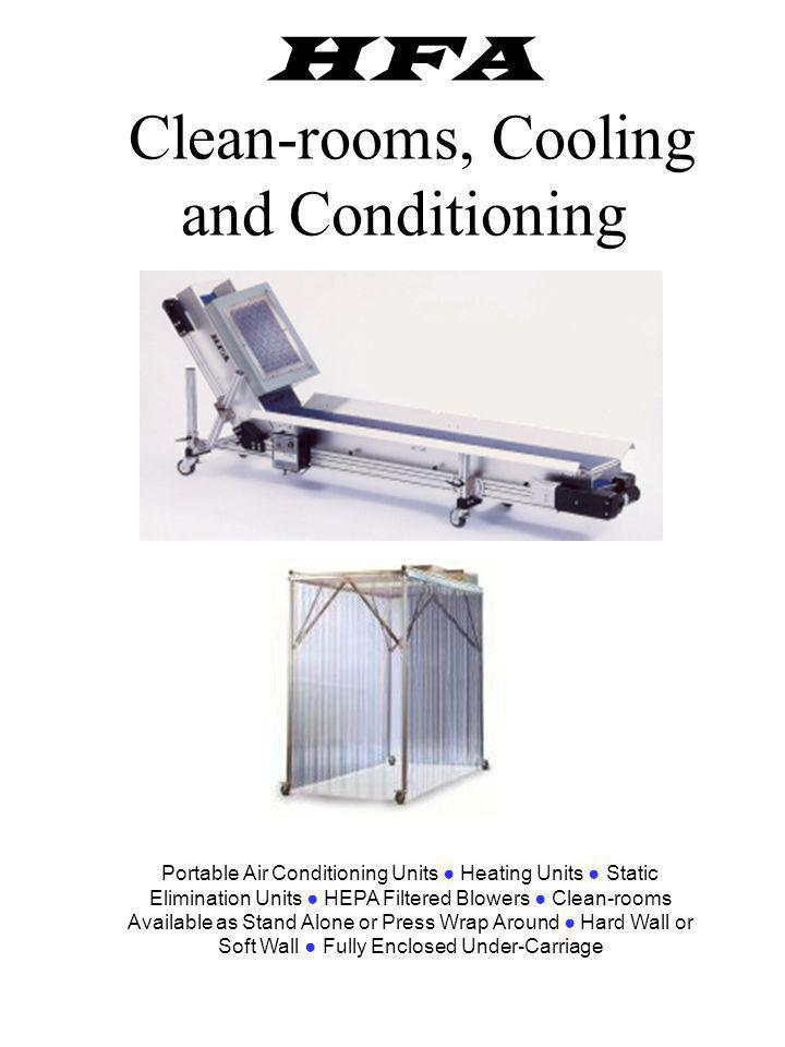 HFA Clean-rooms, Cooling and Conditioning Portable Air Conditioning Units Heating Units Static Elimination Units HEPA Filtered Blowers Clean-rooms Ava