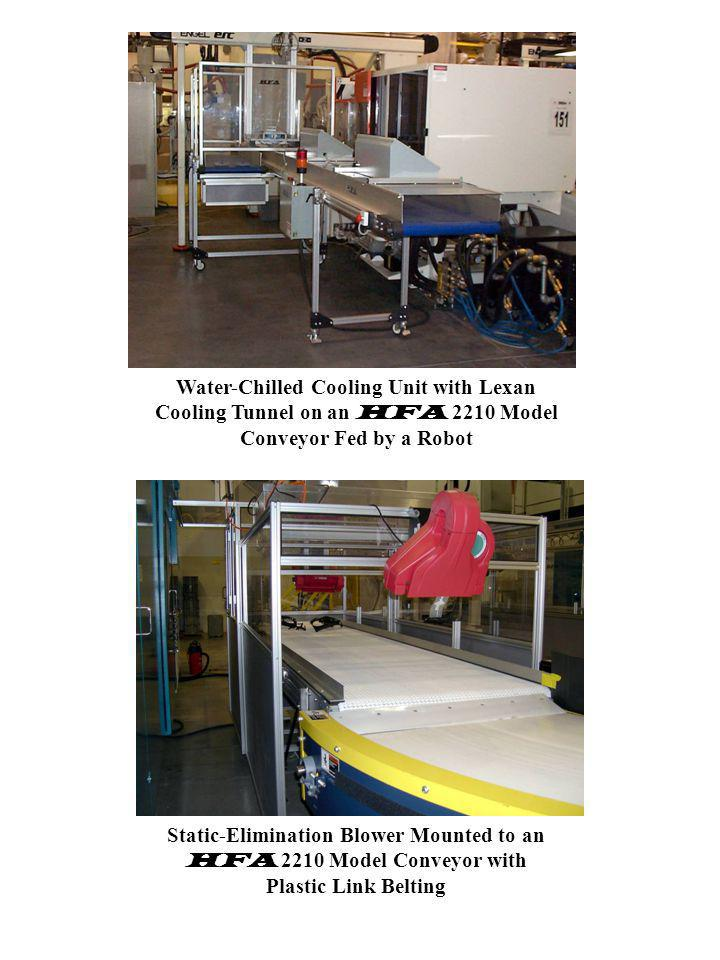 Water-Chilled Cooling Unit with Lexan Cooling Tunnel on an HFA 2210 Model Conveyor Fed by a Robot Static-Elimination Blower Mounted to an HFA 2210 Mod