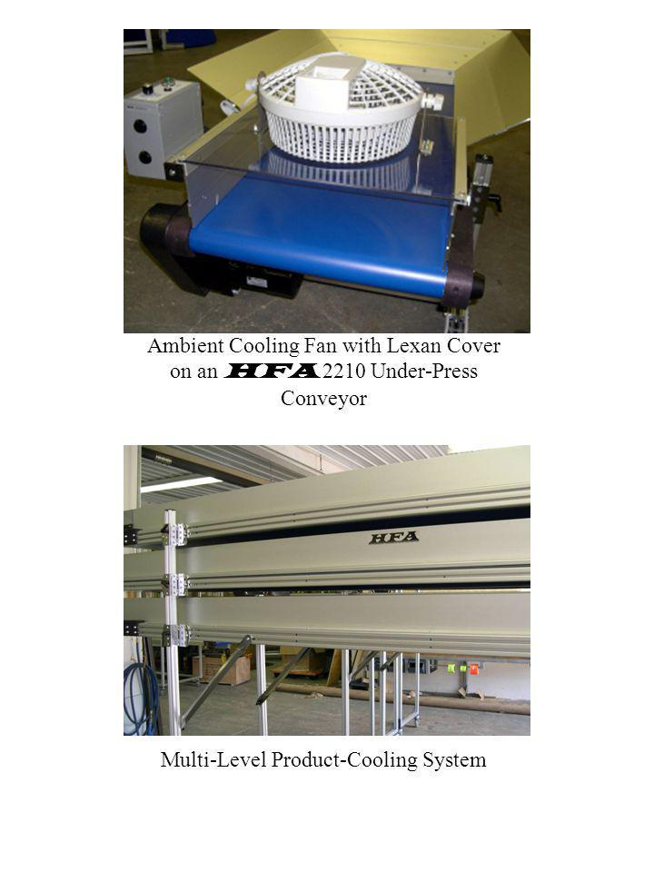 Ambient Cooling Fan with Lexan Cover on an HFA 2210 Under-Press Conveyor Multi-Level Product-Cooling System