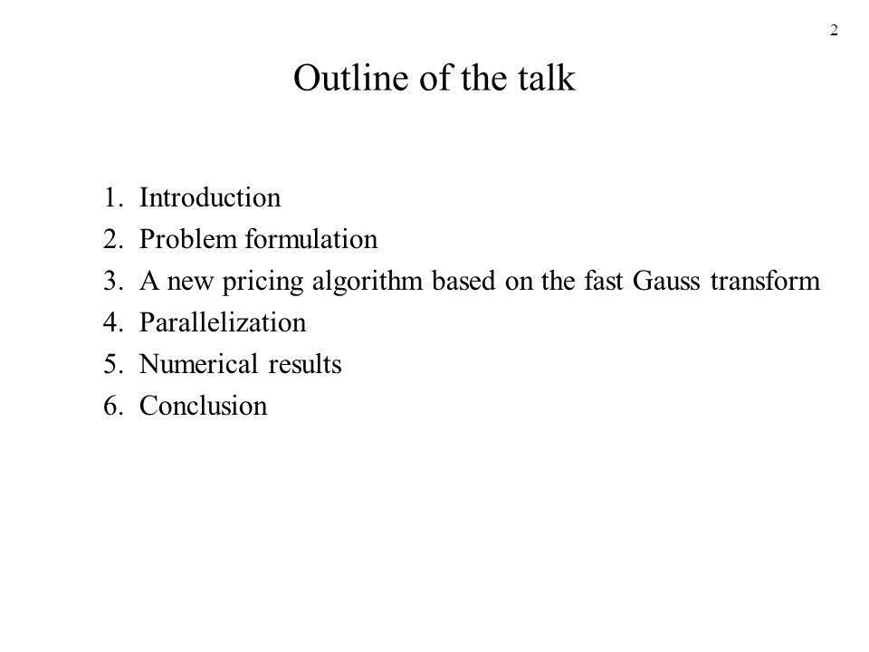 2 Outline of the talk 1. Introduction 2. Problem formulation 3.