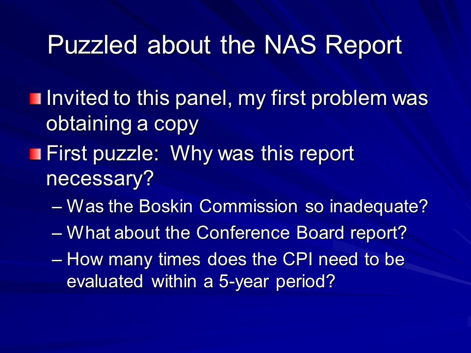 Puzzled about the NAS Report Invited to this panel, my first problem was obtaining a copy First puzzle: Why was this report necessary.