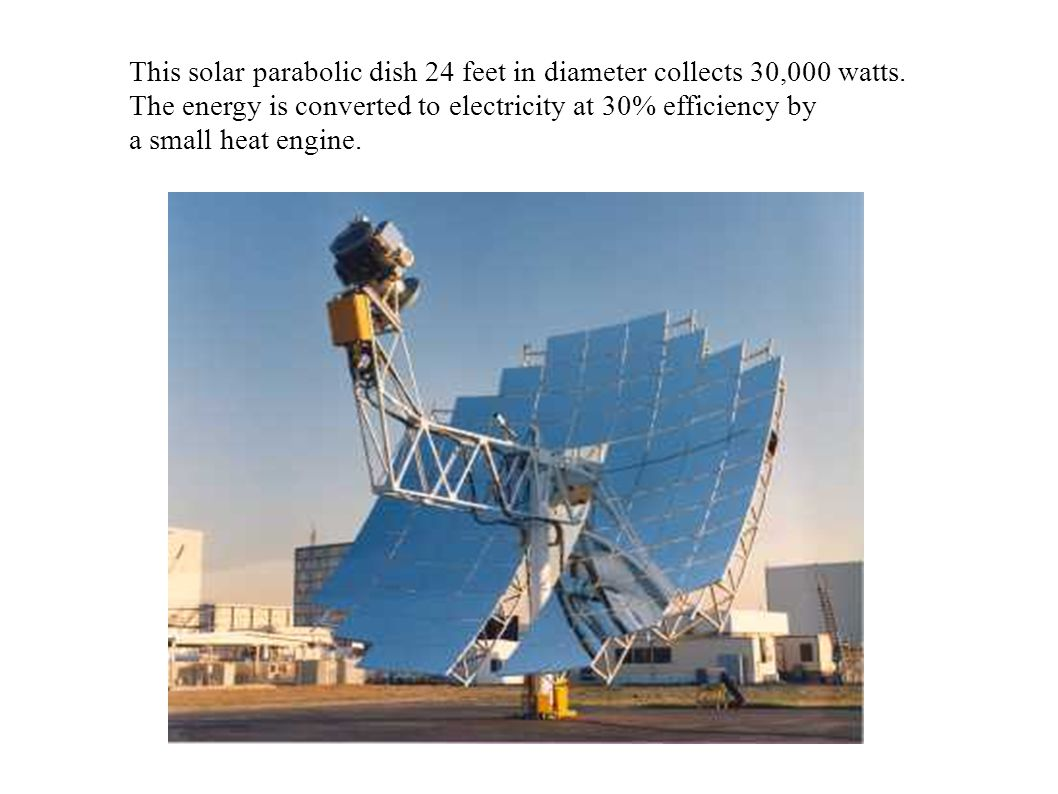 This solar parabolic dish 24 feet in diameter collects 30,000 watts.