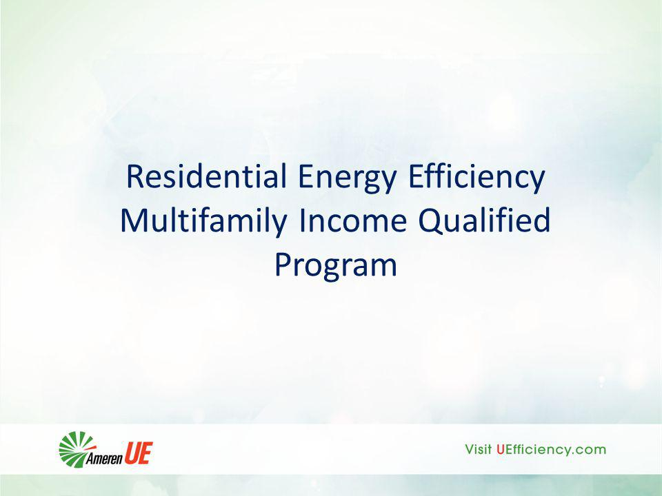 Residential Energy Efficiency Multifamily Income Qualified Program