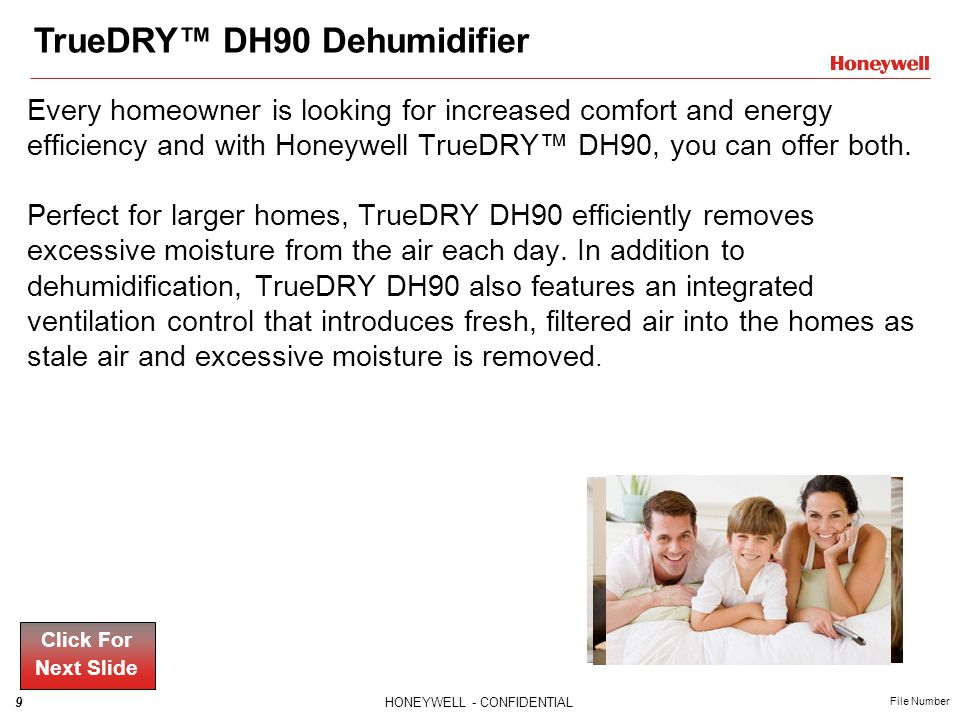 30HONEYWELL - CONFIDENTIAL File Number Test 8.What is the warranty on the TrueDRY DH90 and DH65.