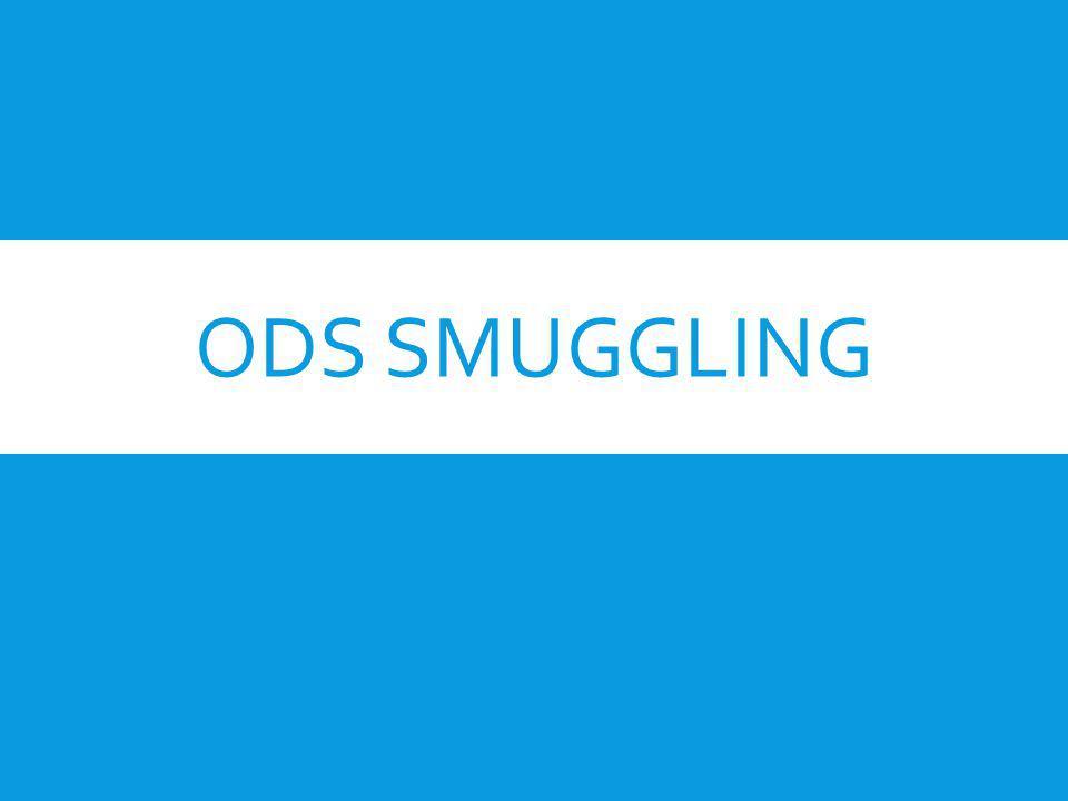 ODS SMUGGLING
