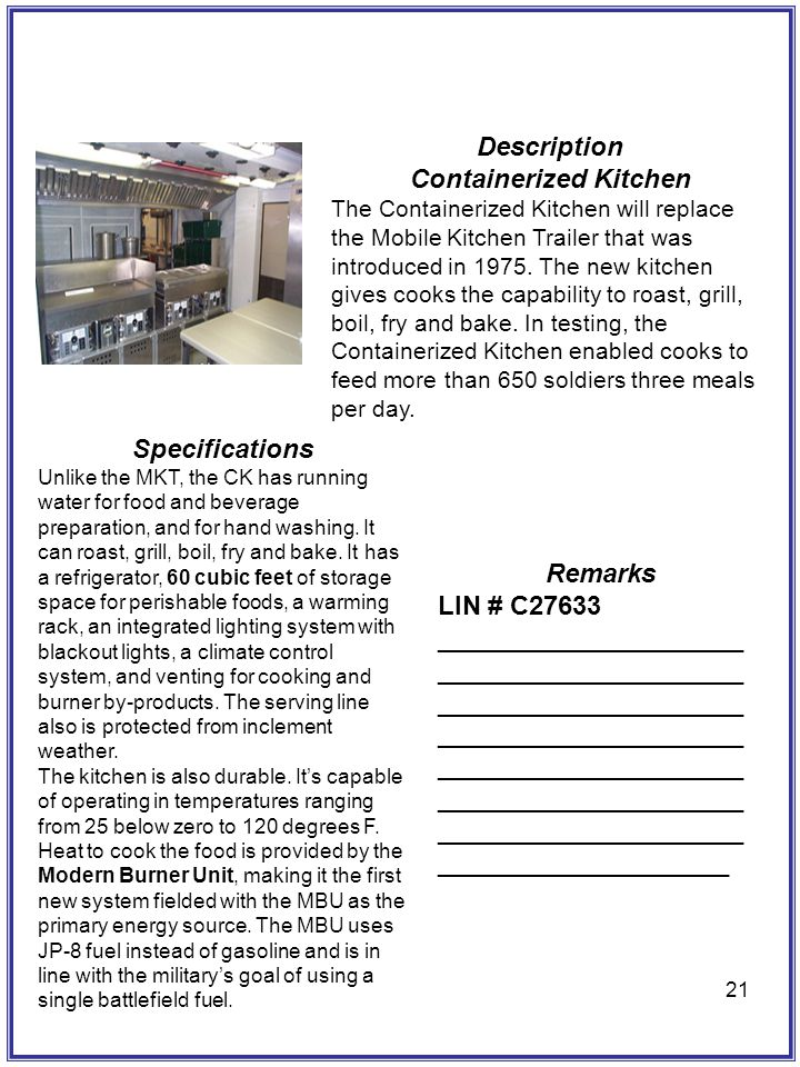 21 Description Containerized Kitchen The Containerized Kitchen will replace the Mobile Kitchen Trailer that was introduced in 1975. The new kitchen gi