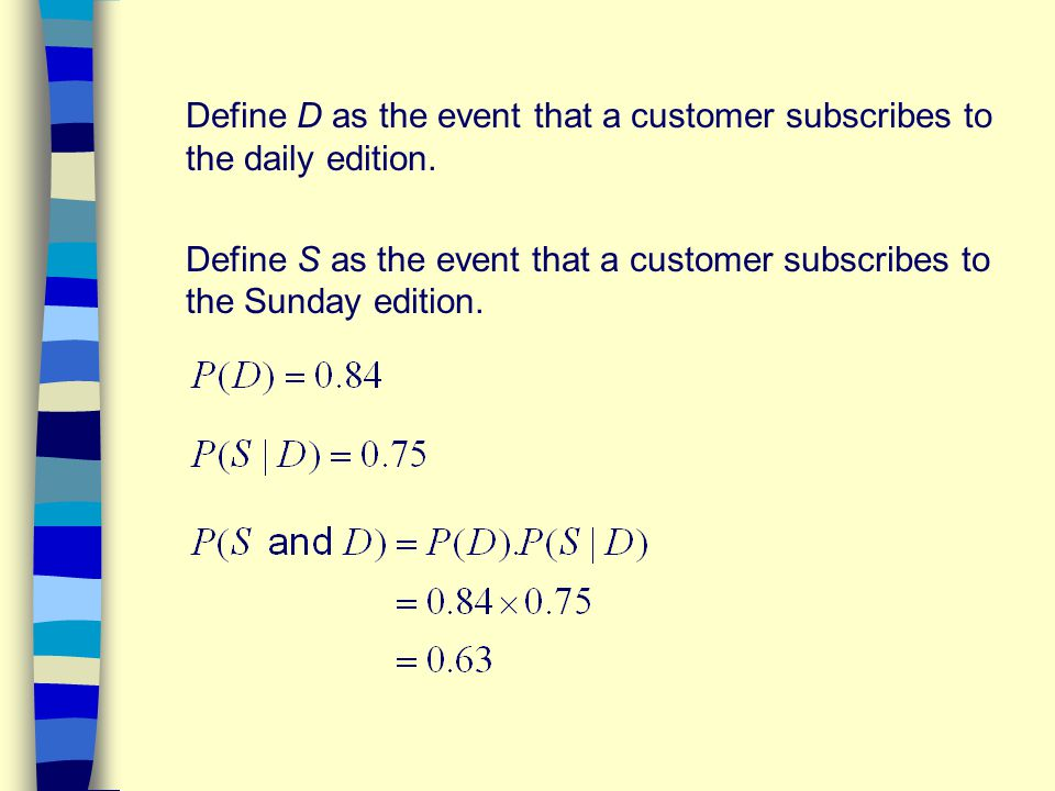 Define D as the event that a customer subscribes to the daily edition. Define S as the event that a customer subscribes to the Sunday edition.