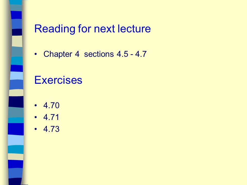 Reading for next lecture Chapter 4 sections 4.5 - 4.7 Exercises 4.70 4.71 4.73