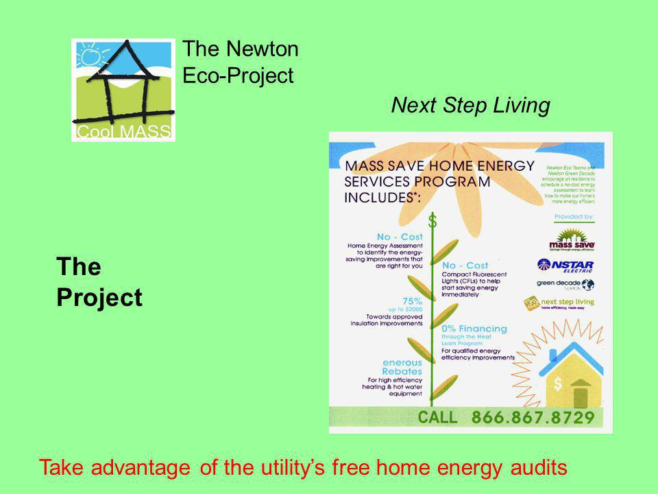 The Newton Eco-Project The Project Next Step Living Take advantage of the utilitys free home energy audits