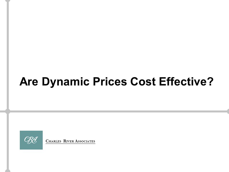 C HARLES R IVER A SSOCIATES Are Dynamic Prices Cost Effective
