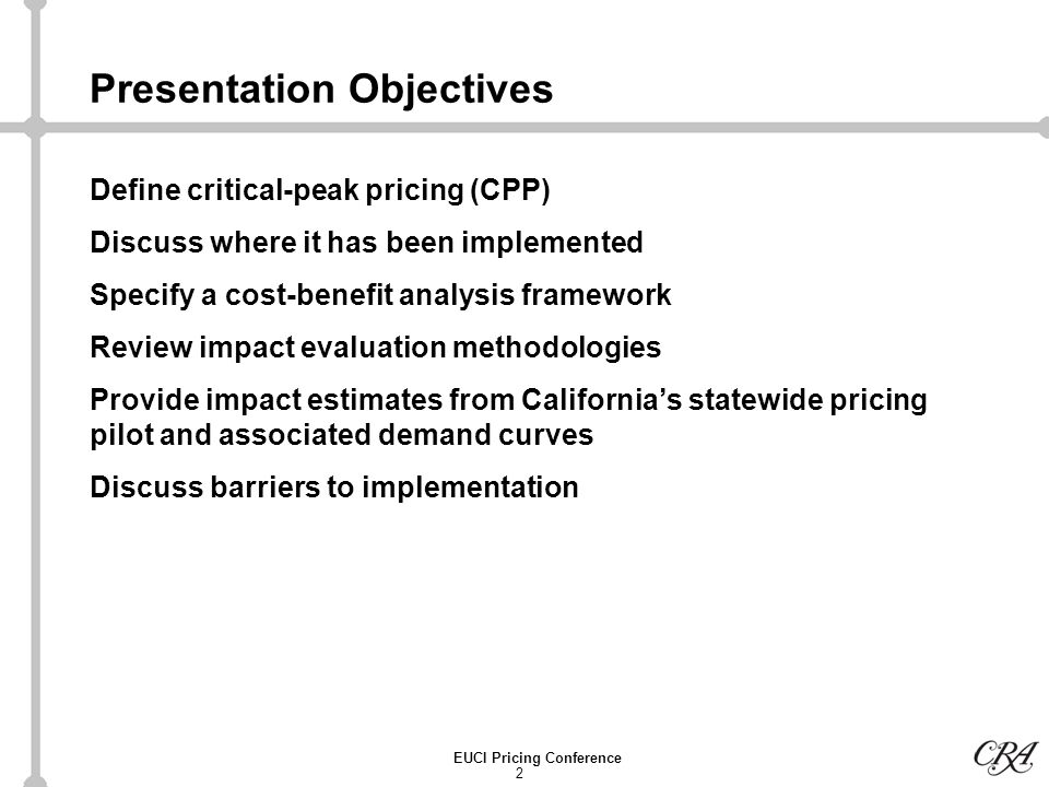13 EUCI Pricing Conference Californias statewide pricing pilot (SPP) The SPP is an outgrowth of a regulatory proceeding initiated by the CPUC (R.02-06-001) in June 2002 on advanced metering and dynamic pricing The outcome of a working group process involving multiple stakeholders The first large-scale scientific experiment focused on dynamic pricing for mass-market consumers Its being carried out to narrow the range of uncertainty in assessing the benefits of deploying advanced metering infrastructure in the state