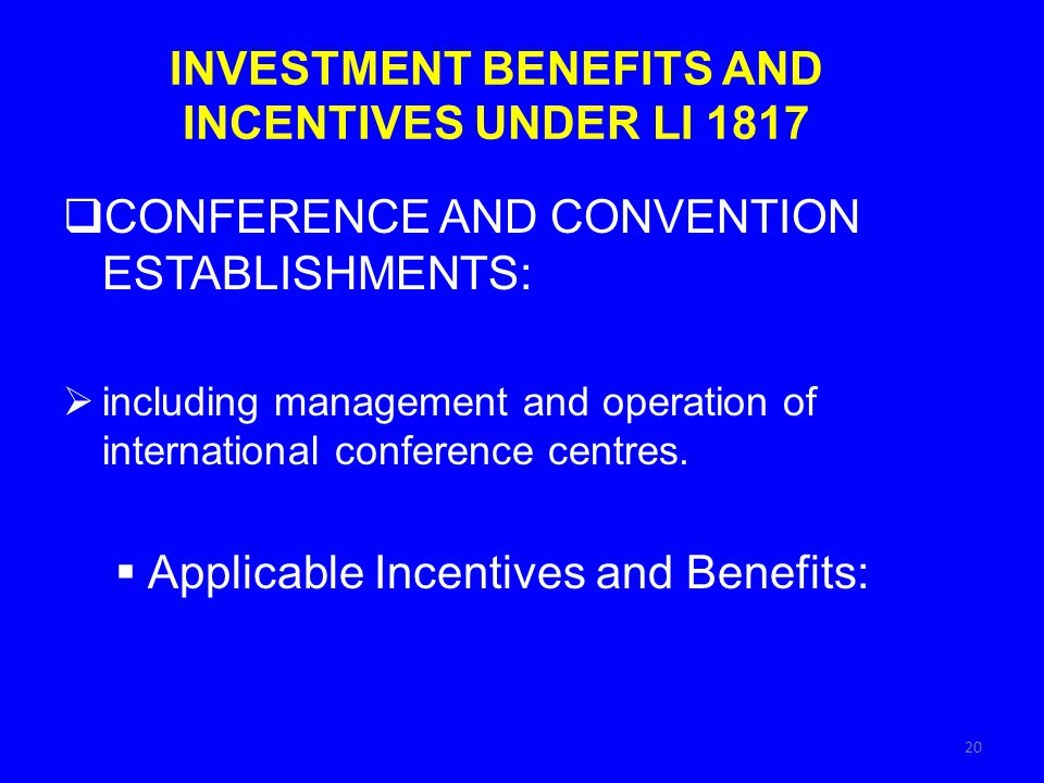 INVESTMENT BENEFITS AND INCENTIVES UNDER LI 1817 CONFERENCE AND CONVENTION ESTABLISHMENTS: including management and operation of international confere