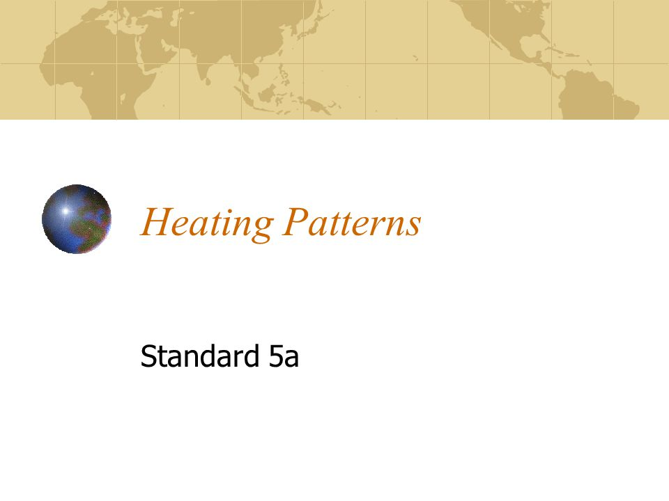 Heating Patterns Standard 5a