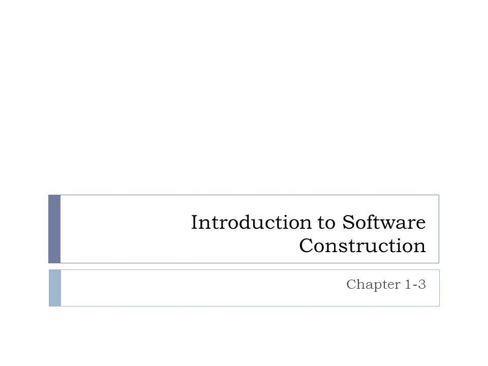 Introduction to Software Construction Chapter 1-3