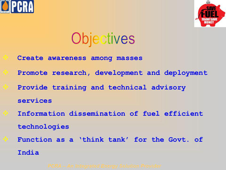 Create awareness among masses Promote research, development and deployment Provide training and technical advisory services Information dissemination