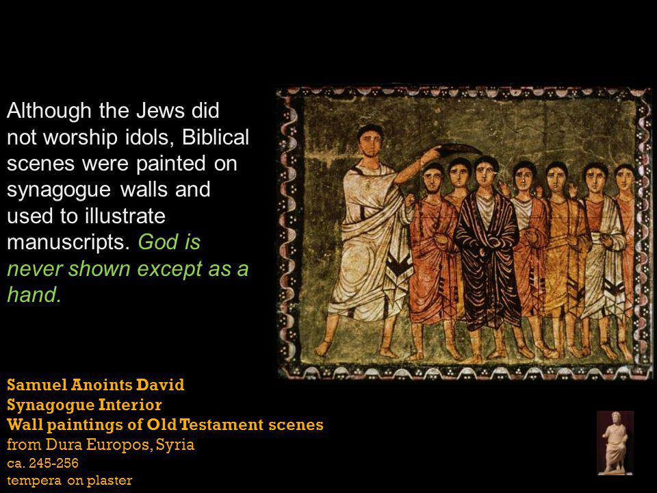 Samuel Anoints David Synagogue Interior Wall paintings of Old Testament scenes from Dura Europos, Syria ca.