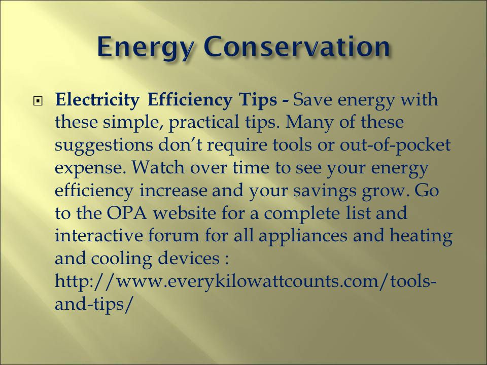 Electricity Efficiency Tips - Save energy with these simple, practical tips. Many of these suggestions dont require tools or out-of-pocket expense. Wa