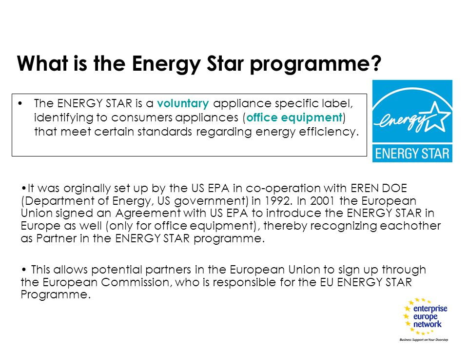 The ENERGY STAR is a voluntary appliance specific label, identifying to consumers appliances ( office equipment ) that meet certain standards regardin