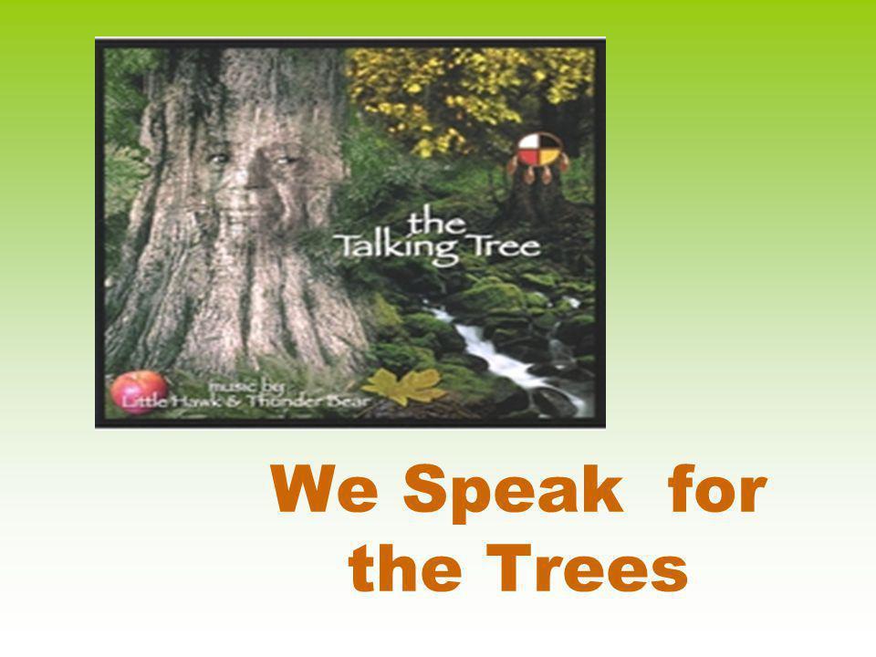 We Speak for the Trees