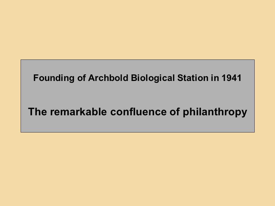 Founding of Archbold Biological Station in 1941 The remarkable confluence of philanthropy