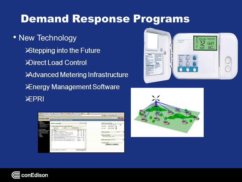 Demand Response Programs New Technology Stepping into the Future Direct Load Control Advanced Metering Infrastructure Energy Management Software EPRI