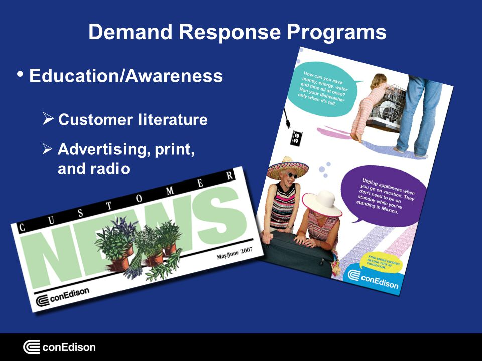 Customer literature Advertising, print, and radio Demand Response Programs Education/Awareness