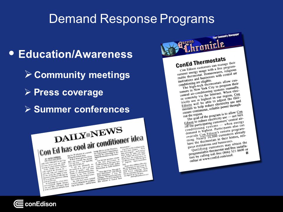 Community meetings Press coverage Summer conferences Demand Response Programs