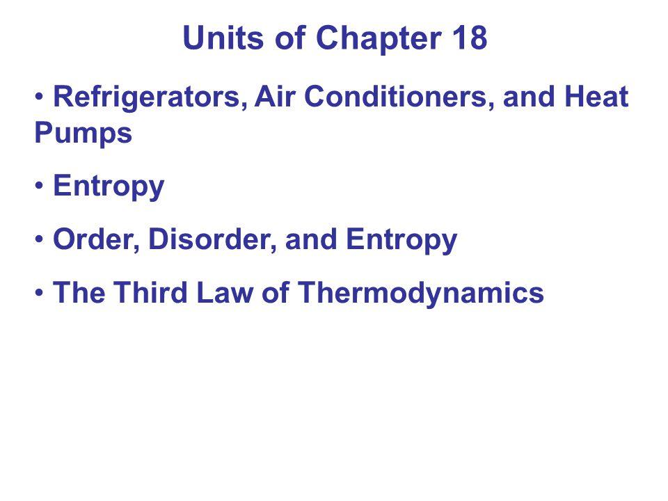 18-4 Specific Heats for an Ideal Gas: Constant Pressure, Constant Volume Både C V och C P kan beräknas för en enatomig ideal gas genom att använda första huvudsatsen (18-3) ΔU = Q – W För en process vid konstant volym är W = 0, så att Q (v) = ΔU = (17-15) = 3nRΔT/2 = (16-11)= nC v ΔT C v = 3R/2 (18-6) För en process vid konstant tryck är W = P ΔV = (ideal gas) = nR ΔT Då blir Q (p) = ΔU + W = 3nR ΔT/2 + nR ΔT = nC p ΔT C p = 5R/2 (18-7)