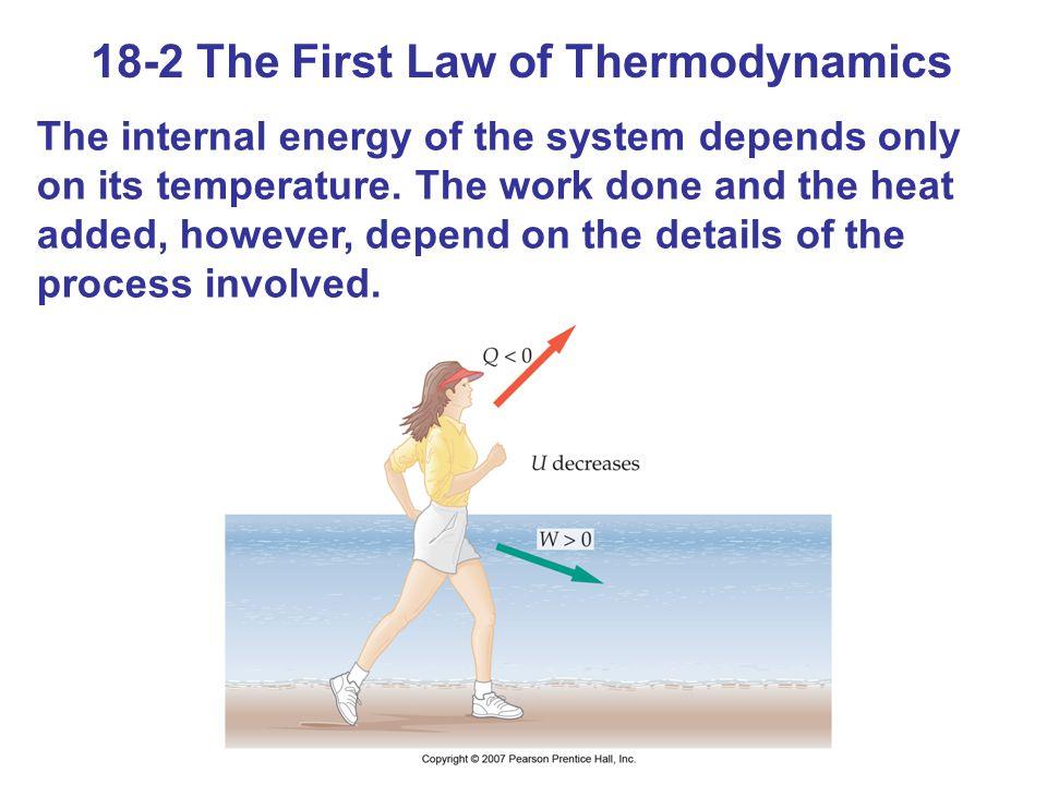 Example 18-1 Heat, Work, and Internal Energy På en joggningstur på stranden utför en person W = 430 kJ och avger Q = - 380 kJ.