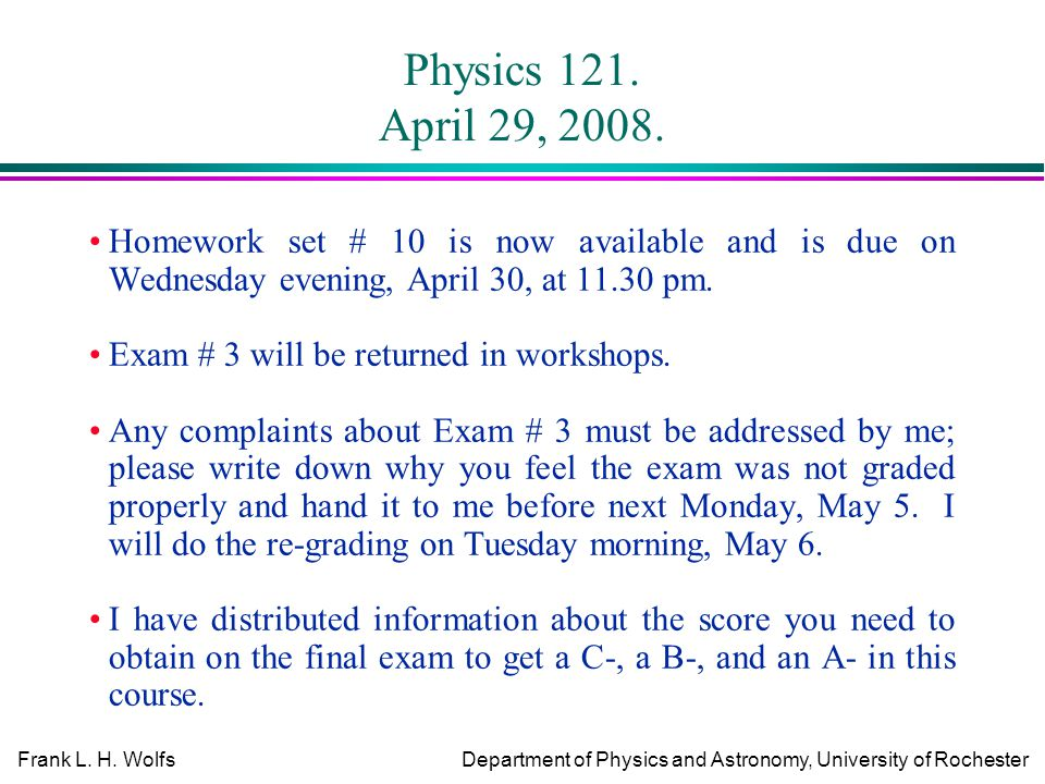 Frank L.H. WolfsDepartment of Physics and Astronomy, University of Rochester Physics 121.